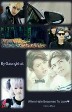 When Hate Becomes To Love by SnowDeerLuhan