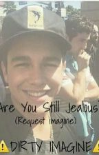 Are You Still Jealous? by 5yearofmahone