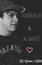 Forever & Always *Slow updates* by CorrinaWalsh
