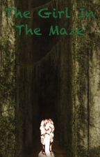The Girl In The Maze by Fandom1Before2Blood3