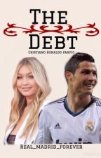 The debt ( Cristiano Ronaldo fanfic) by real_madrid_forever