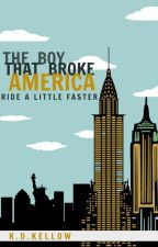 The Boy That Broke America by kdkellow