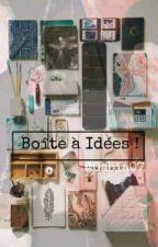 ❀ Boite à idées ! ❀ by gabia07