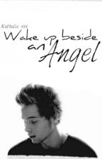 Wake Up Beside an Angel → Hemmings [Oneshot] by CatchLastBreath