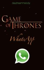GAME OF THRONES whatsapp by daydreammelody