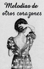 Melodías de otros corazones. by Tintadesentimientos