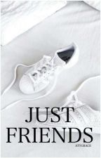 Just Friends by AttGrace