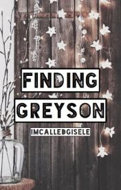 Finding Greyson (P.G) by enchantingstars