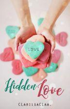 Hidden Love by CLarissaCLaa