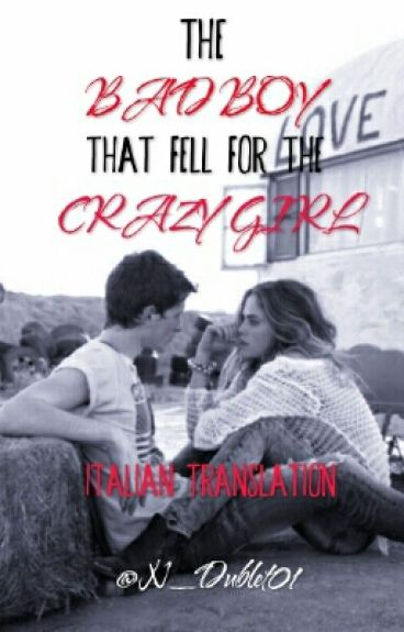 The Bad Boy that fell for the Crazy Girl (Italian Translation)