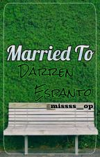 [ #1 ] Married To Darren Espanto  by missss__op