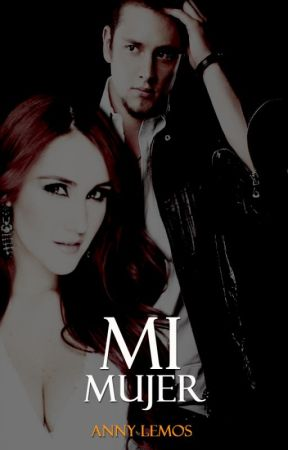 Mi Mujer (Vondy)  - FINALIZADA by AnnyLms