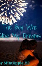 The Boy Who Stole My Dreams by MintApple_22