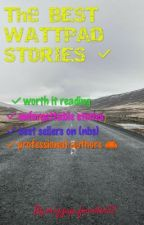 The BEST WATTPAD STORIES by mizzup_founder22