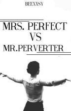 TMVS [2]: Mr.Perverter VS Ms.Perfect by beexxsy