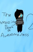 The Amazing Book of Awesomness! by Ra1nbowHeart