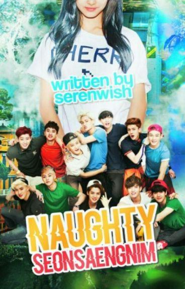Naughty Seonsaengnim (On Hold)    EXO Fanfiction