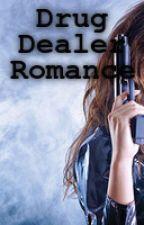 Drug Dealer Romance by Pats1998