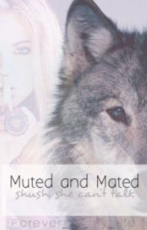 Muted and Mated (coming soon) by Forever_is_my_life