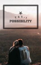 TGS 1 - Possibility by stelenaxx