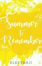 A Summer To Remember - Completed by eleeyahji