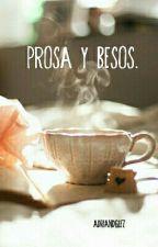 Prosa y besos. by adriandglez