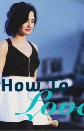 How to love (Demi Lovato girlxgirl)