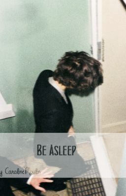 Be asleep
