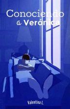 Conociendo a Verónica © (Editando) by Yanneth12