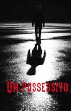 UM POSSESSIVO by PedritaRed
