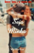 Seja Minha by EveCost