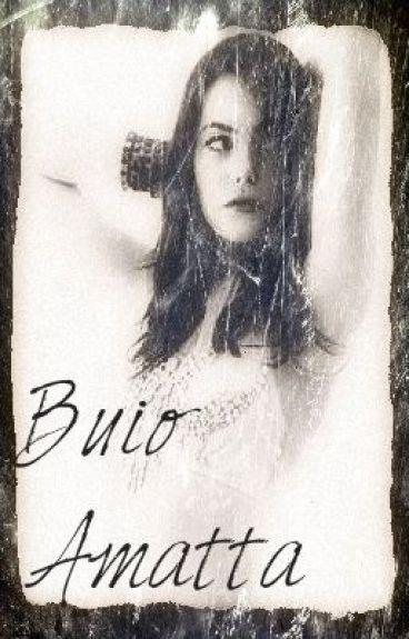 The Darkness Series- Buio Amata (Beloved Darkness)