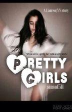Pretty Girls (Lauren/You) by hereforjauregui