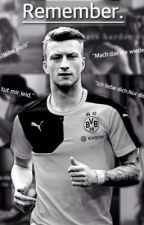 Remember. {Marco Reus FF ❣} by sunshinereus