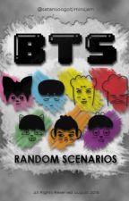 BTS Random Scenarios [OPN4RQSTS] by senpoitato