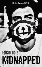 Kidnapped // Ethan Dolan *Sequel From Chapter [Day 101]* by DolanTwins1999