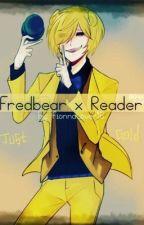 Fredbear/Golden Freddy x Reader  by Fionna16