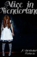 A verdadeira história de Alice no Pais das Maravilhas by utopiadeumasonhadora