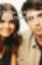 Brallie Fosters 3x11 One Shot by melong1