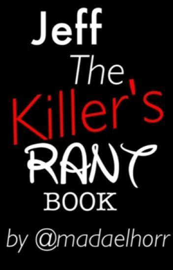 Jeff The Killer's RANT Book !