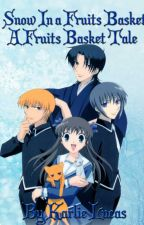 Snow In a Fruits Basket (Fruits Basket) by KarlieLucas2