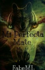Mi Perfecta Mate by FaBeMl