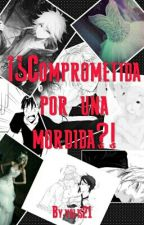 ¡¿Comprometida por una mordida?! by yolis21
