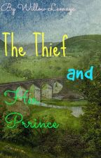 The Thief and Her Prince by WillowLemaya