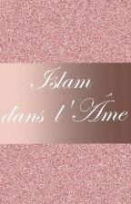 Islam Dans L'Âme by Nawel_Mnl