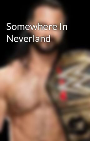 Somewhere In Neverland by man0nfire