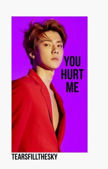 You Hurt Me So Oh Sehun  (Sehun Ambw)