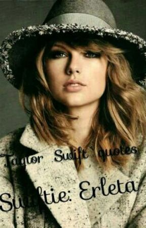 Taylor Swift Quotes More Fearless Wattpad