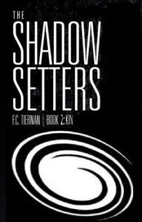 The Shadow Setters Book 2: Kin by FreddyTiernan