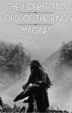 The Hobbit and Lord of the Rings Imagines by kryptonite_clouds